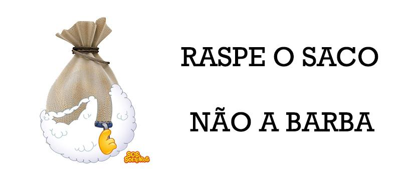 RASPE-O-SACO-NAO-A-BARBA