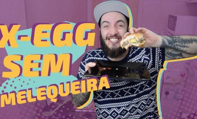 X EGG SEM MELEQUEIRA YOUTUBE