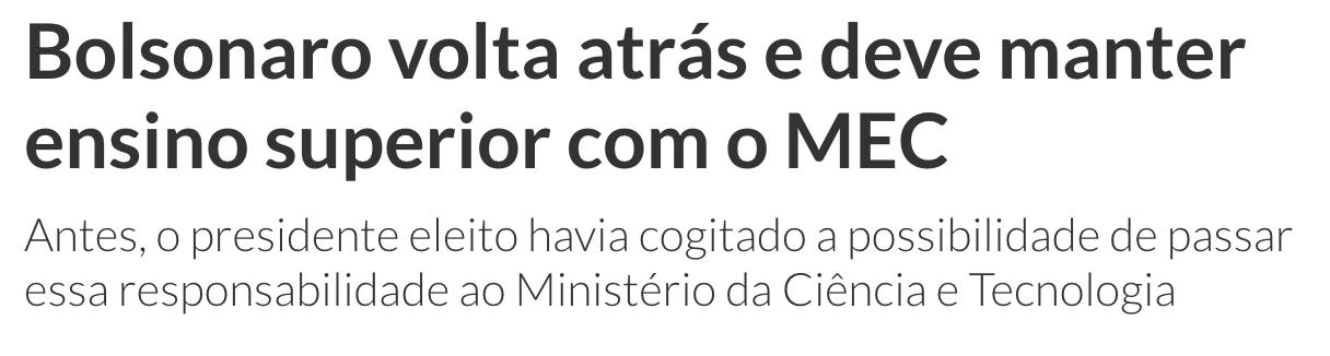 Correio Braziliense/Reprodução, https://www.correiobraziliense.com.br/app/noticia/eu-estudante/ensino_ensinosuperior/2018/11/13/ensino_ensinosuperior_interna,719347/bolsonaro-volta-atras-e-deve-manter-ensino-superior-no-mec.shtml