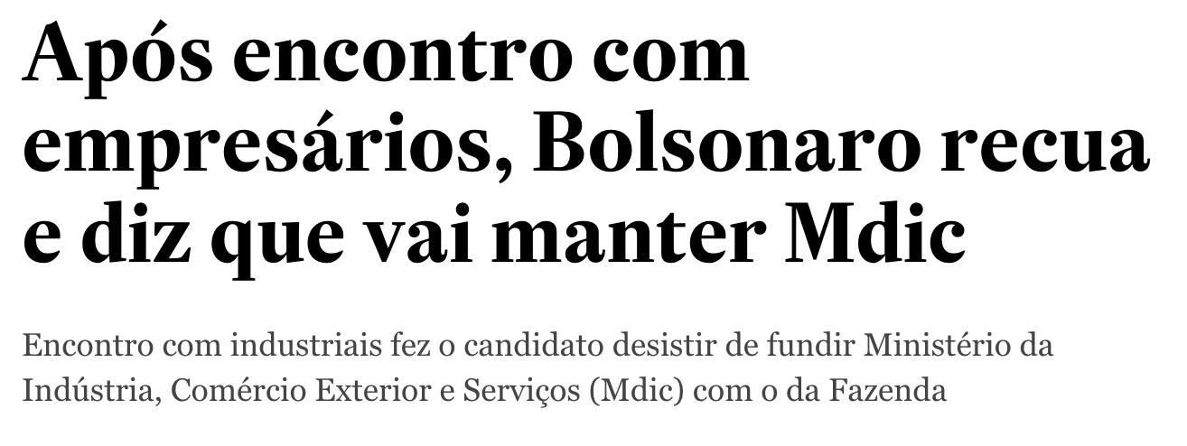 Estadão/Reprodução, https://economia.estadao.com.br/noticias/geral,apos-encontro-com-empresarios-bolsonaro-recua-e-diz-que-vai-manter-mdic,70002563798