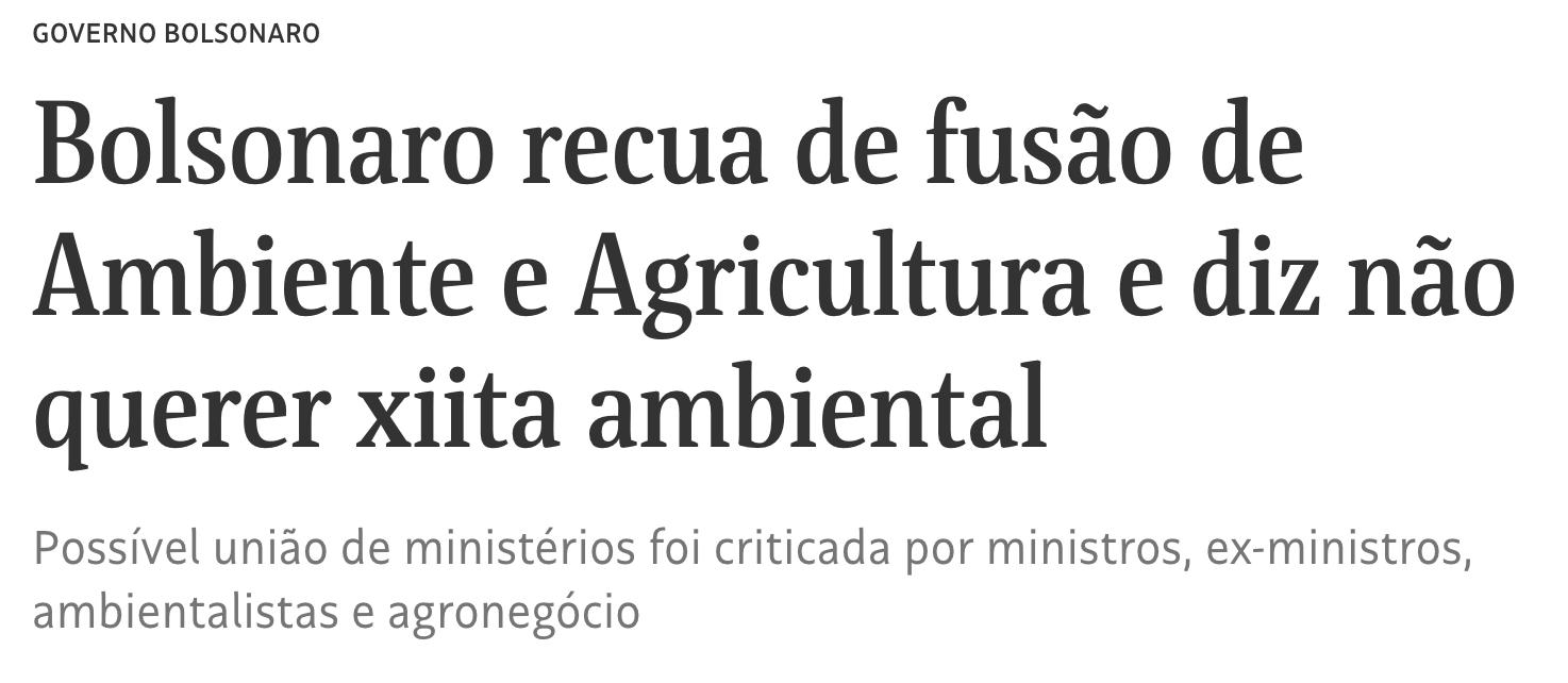 Folha/Reprodução, https://www1.folha.uol.com.br/ambiente/2018/11/bolsonaro-recua-em-fusao-de-meio-ambiente-e-agricultura-e-diz-nao-querer-xiita-ambiental.shtml