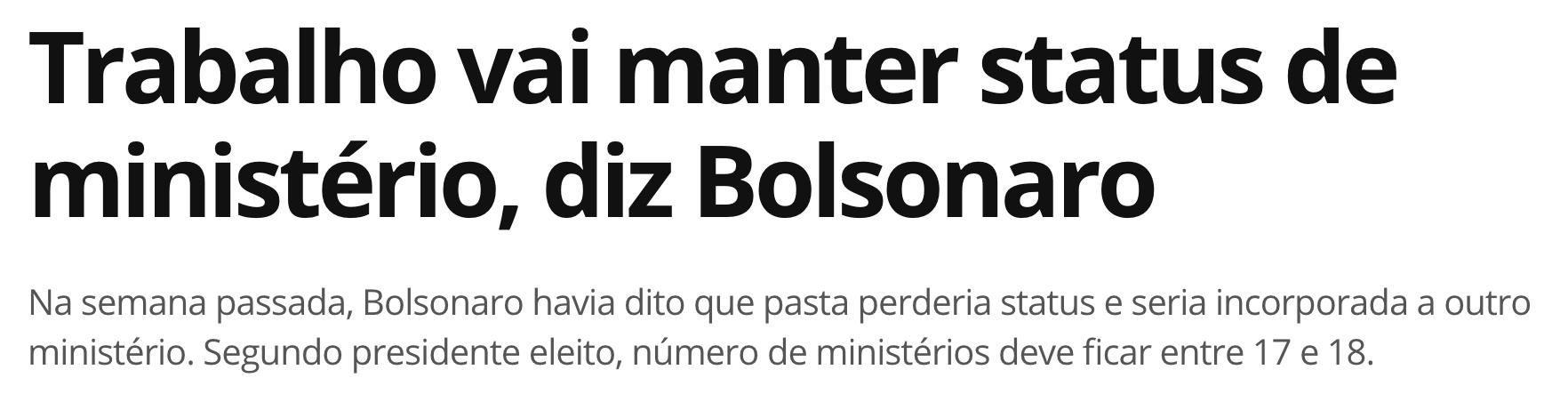 G1/Reprodução, https://g1.globo.com/politica/noticia/2018/11/13/trabalho-vai-manter-status-de-ministerio-diz-bolsonaro.ghtml