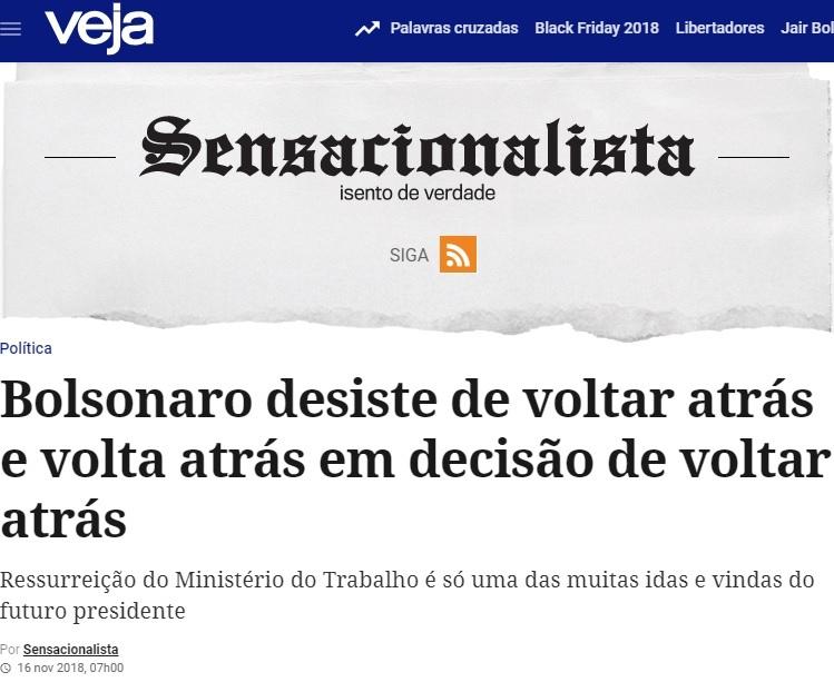 Site do Sensacionalista, https://veja.abril.com.br/blog/sensacionalista/bolsonaro-desiste-de-voltar-atras-e-volta-atras-em-decisao-de-voltar-atras/?fbclid=IwAR1uuOTW2fr0MF7Aj8RpG0kXz86pDw24_pRK_2FB8s-Wnpt1WHIoiQKdhyU
