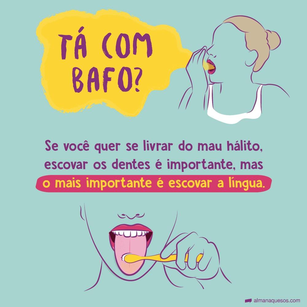 Tá com bafo? Se você quer se livrar do mau hálito, escovar os dentes é importante, mas o mais importante é escovar a língua.
