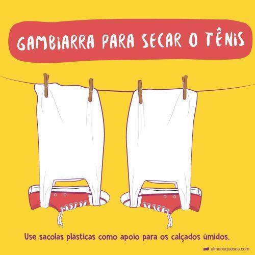 Gambiarra para o tênis secar: Use sacolas plasticas como apoio para os calçados umidos.