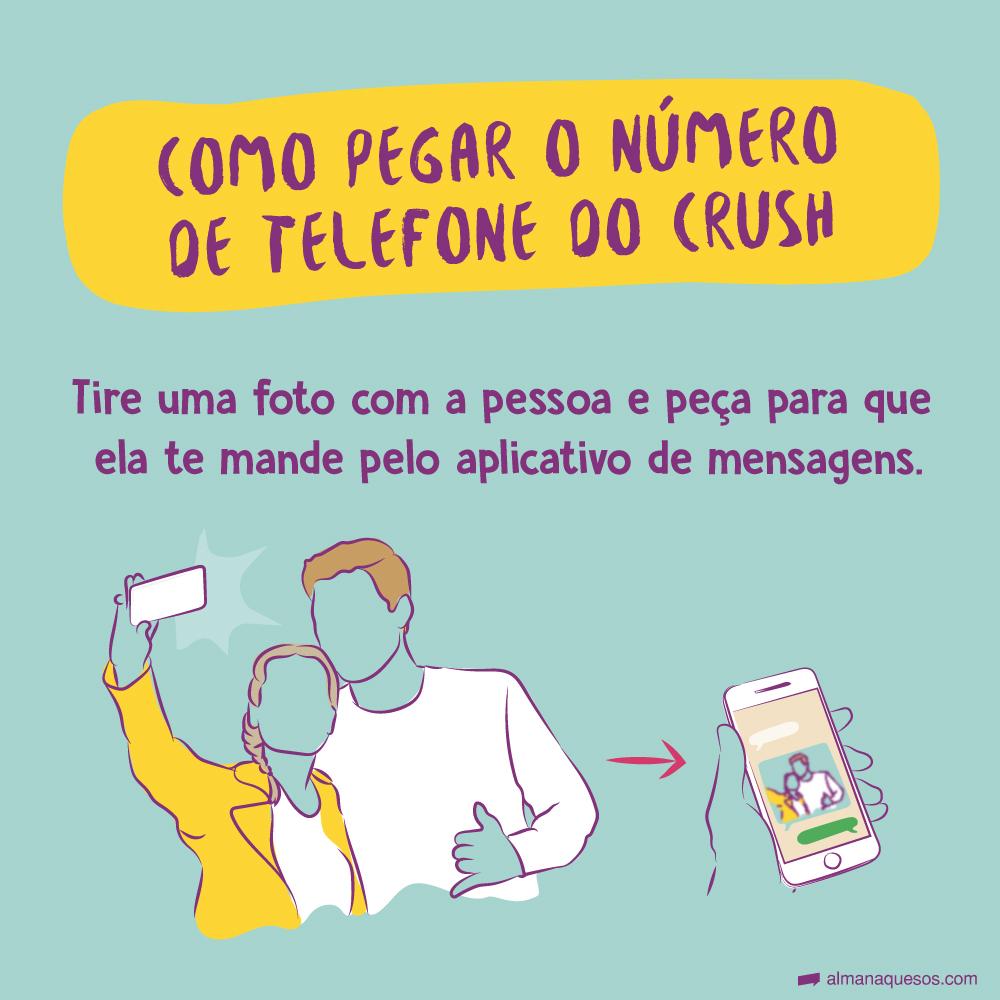 Como pegar o número de telefone do crush Tire uma foto com a pessoa e peça para que ela te mande pelo aplicativo de mensagens.
