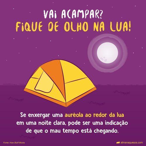 Vai acampar? Fique de olho na lua! Se você vê uma auréola ao redor da lua em uma noite clara, pode ser uma indicação de que o mau tempo está chegando. Fonte: How Stuff Works