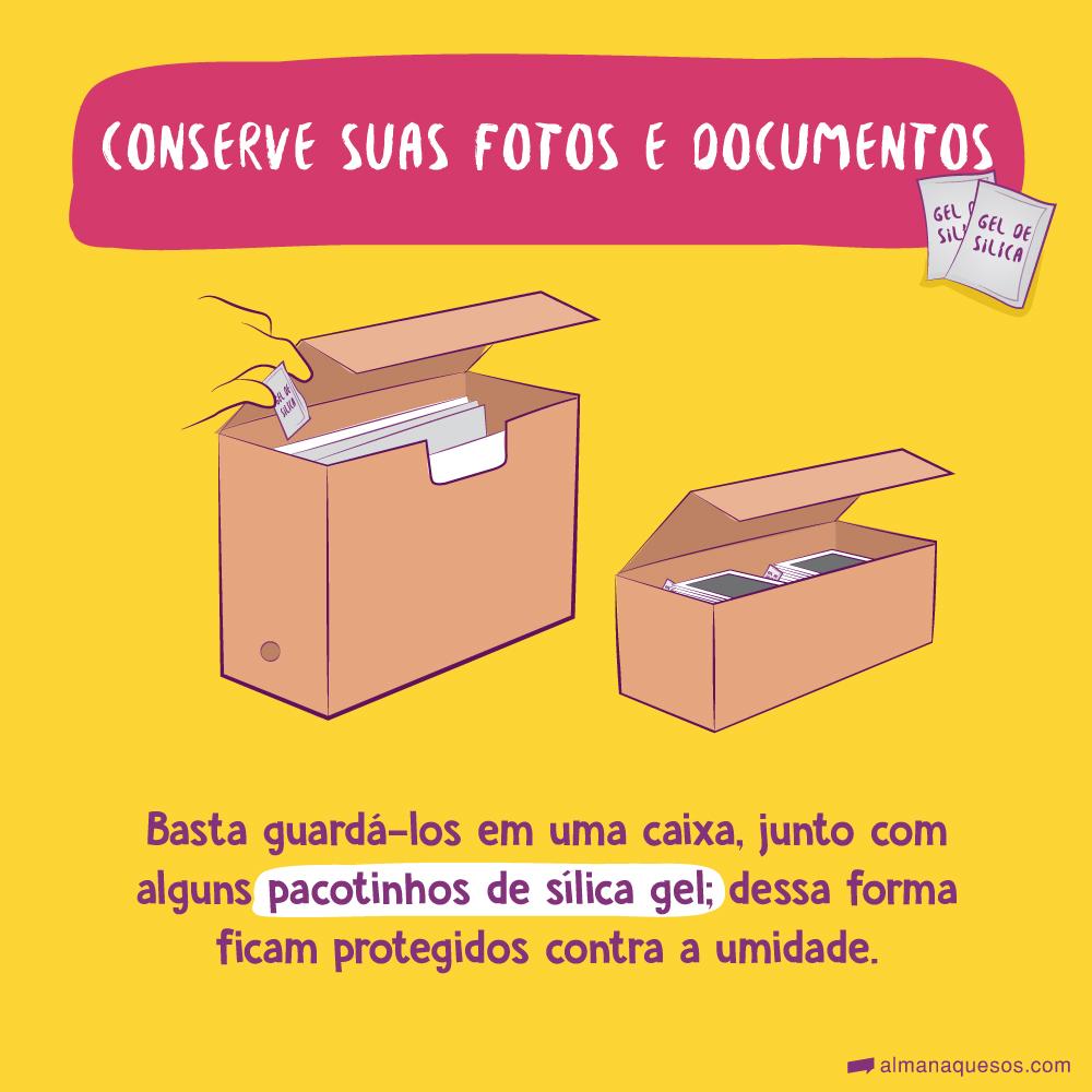 Conserve suas fotos e documentos Basta guardá-los em uma caixa, junto com alguns pacotinhos de sílica gel; dessa forma ficam protegidos contra a umidade.