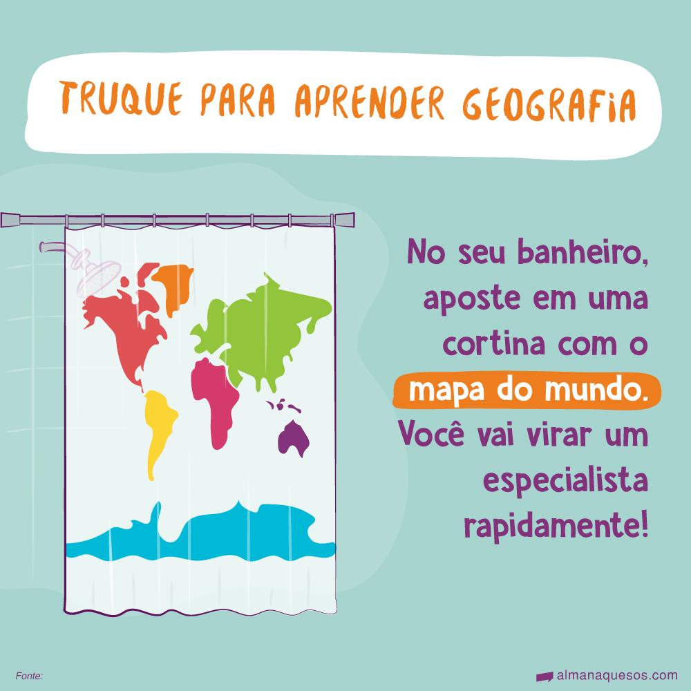 Truque para aprender geografia No seu banheiro, aposte em uma cortina com o mapa do mundo. Você vai virar um especialista rapidamente!