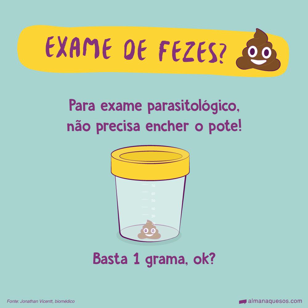 Exame de fezes? 💩 Para exame parasitológico, não precisa encher o pote! Basta 1 grama, ok? Fonte: Jonathan Vicentt, biomédico