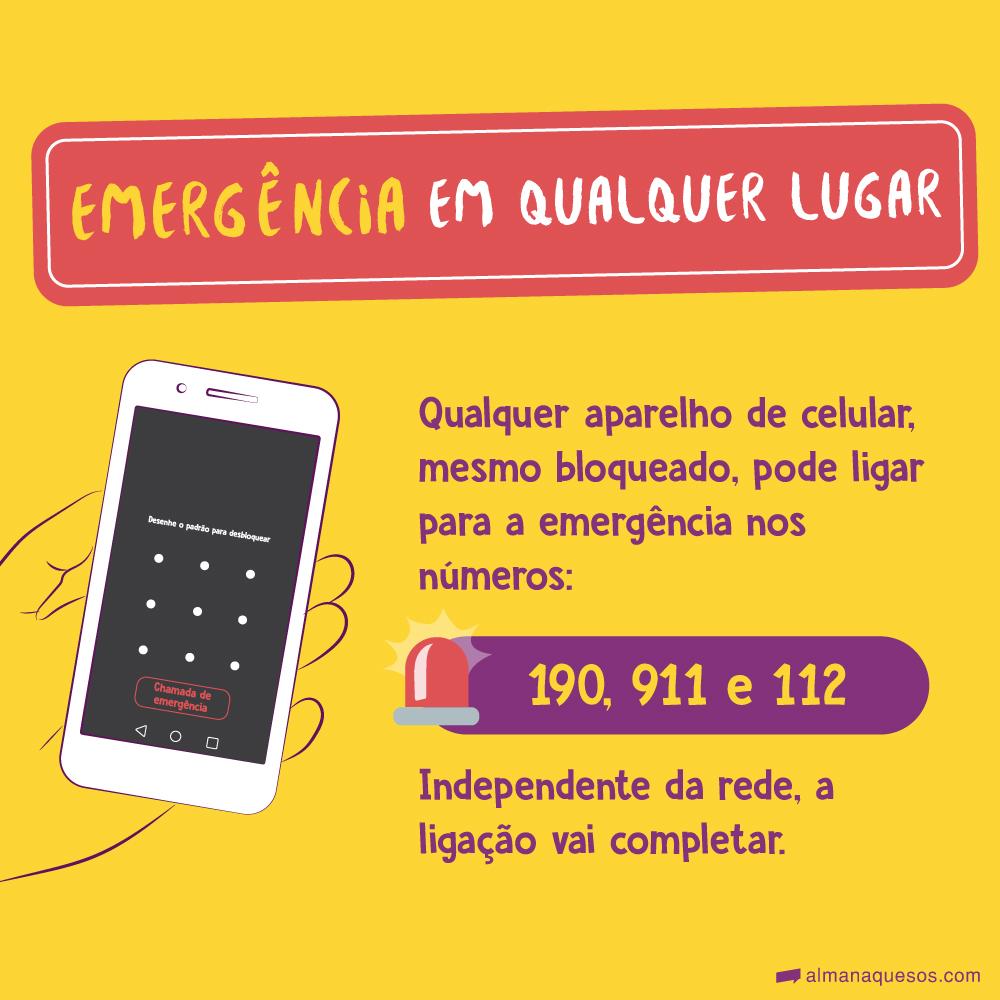 Emergência em qualquer lugar Qualquer aparelho de celular, mesmo bloqueado, pode ligar para a emergência nos números: 190, 911 e 112 Independente da rede, a ligação vai completar.