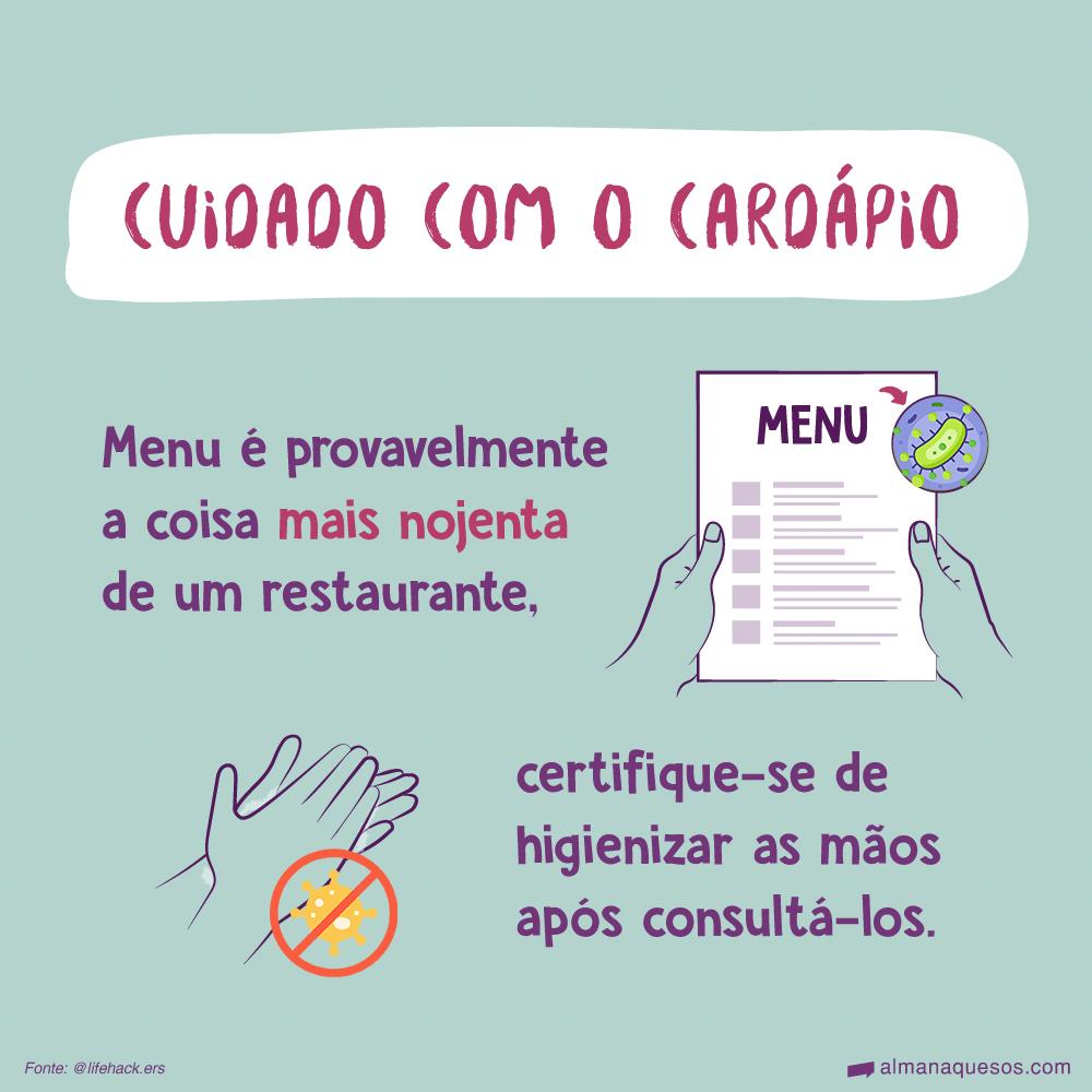 Cuidado com o cardápio Menu é provavelmente a coisa mais nojenta de um restaurante, certifique-se de higienizar as mãos após consultá-los. Fonte: @lifehack.ers
